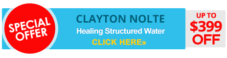 Special Offer Clayton Nolte Healing Structured Water Up to $399 OFF