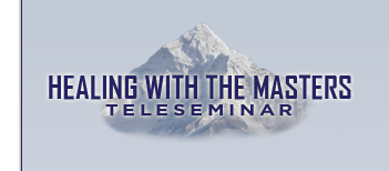 Healing with the Masters Teleseminar