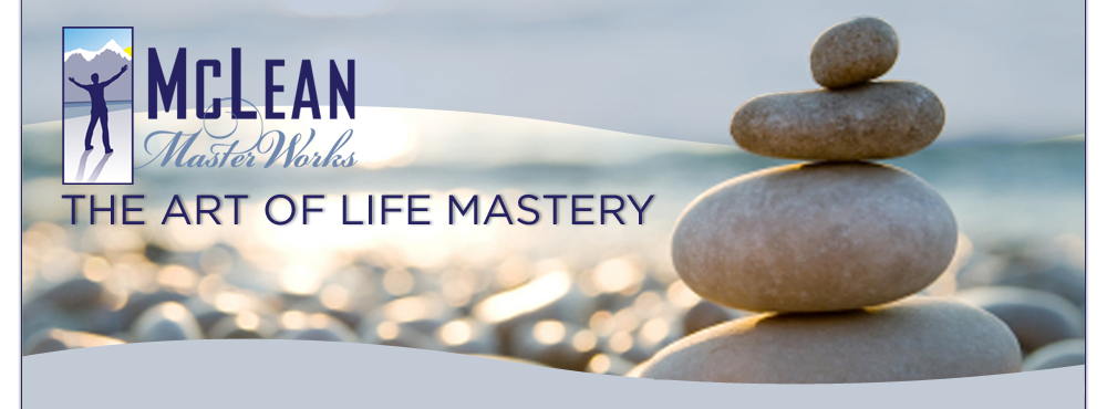 McLean MasterWorks - The Art of Life Mastery